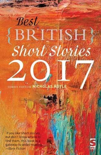 Best British Short Stories 2017, edited by Nicholas Royle (Salt)